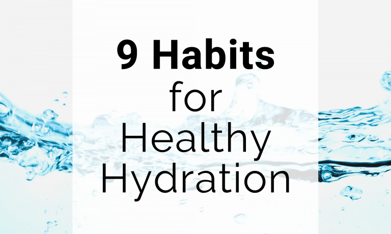 9 Habits for Healthy Hydration
